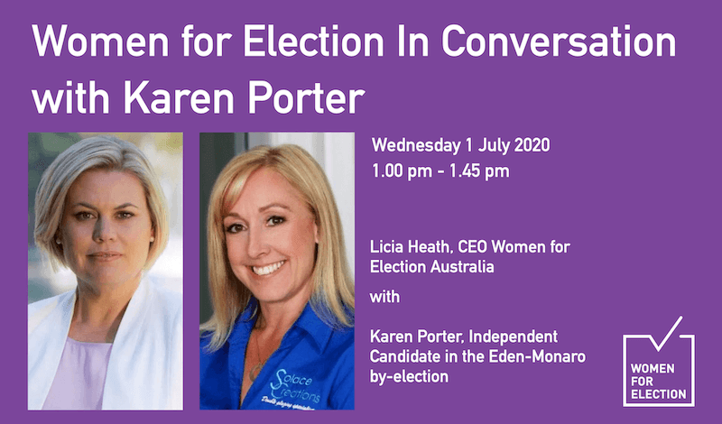Women for Election In Conversation with Karen Porter ::  1 July 2020