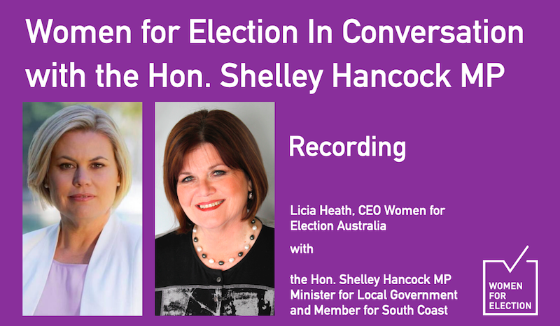 Women for Election In Conversation with the Hon. Shelley Hancock MP  :: Recording