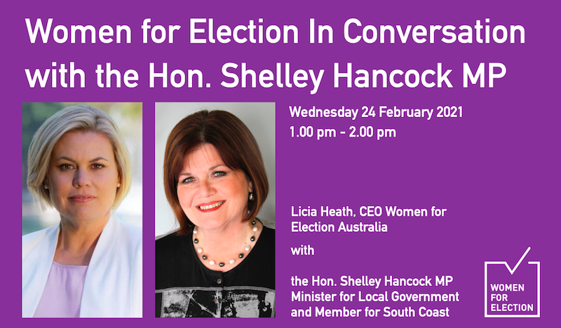 Women for Election In Conversation with the Hon. Shelley Hancock MP :: 24 February 2021