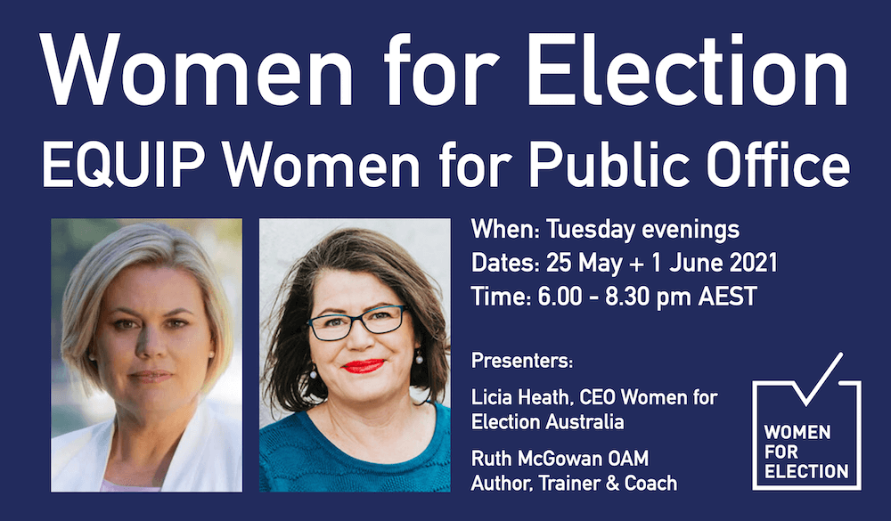 EQUIP Women for Public Office | National Online Program :: Tuesday Evenings 25 May + 1 June 2021